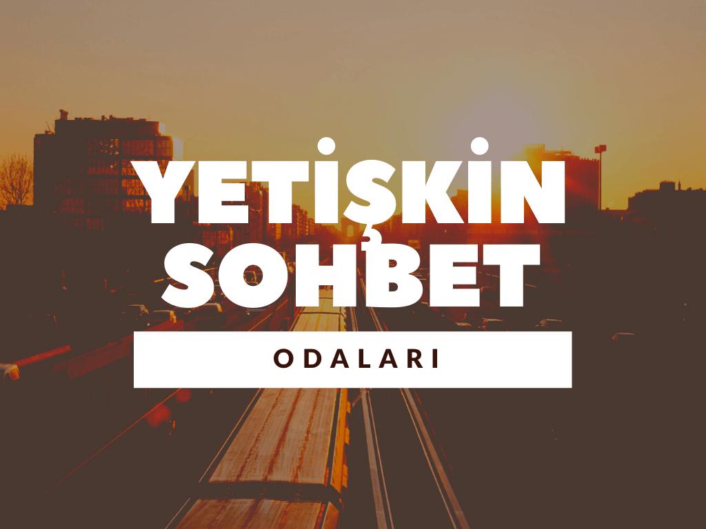 İzmir Yetişkin Türk Sohbet Odaları